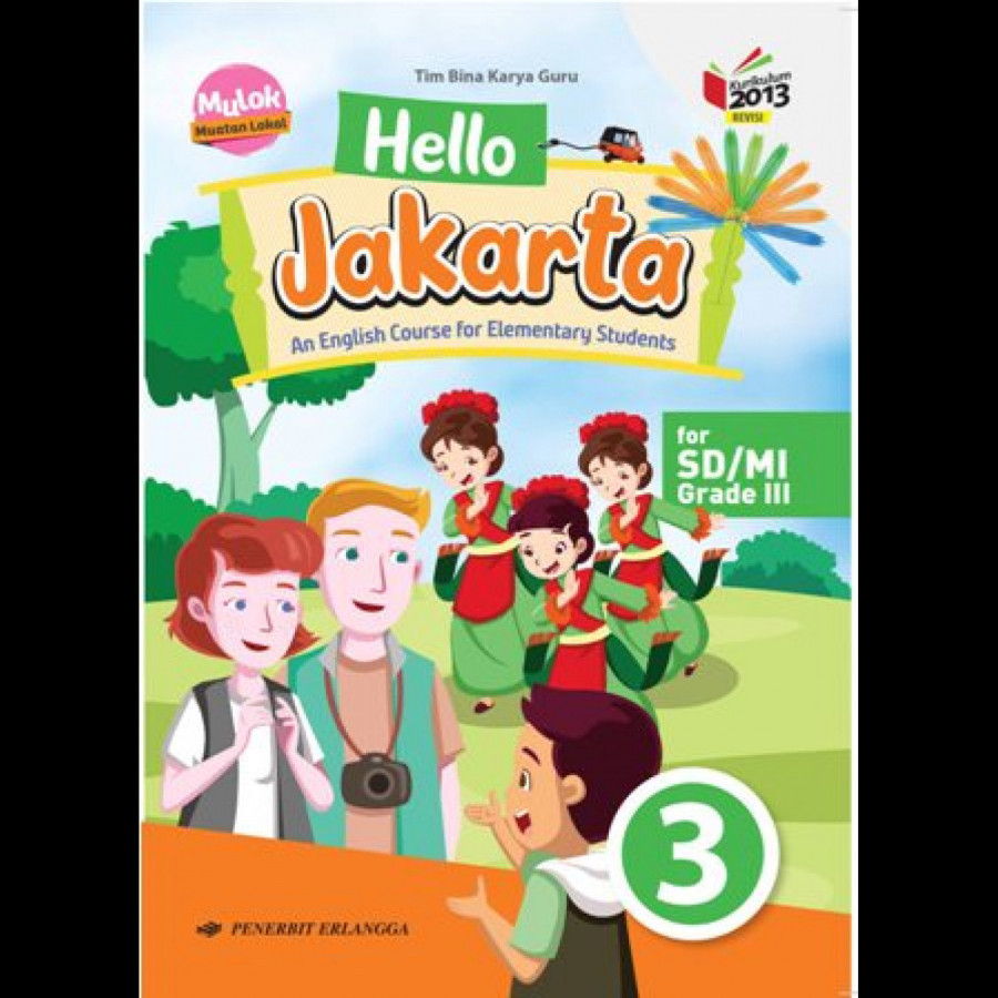ERLANGGA - HELLO JAKARTA! BOOK3 ENGLISH COURSE BOOK FOR ELEMENTARY/K13N / 0024200220