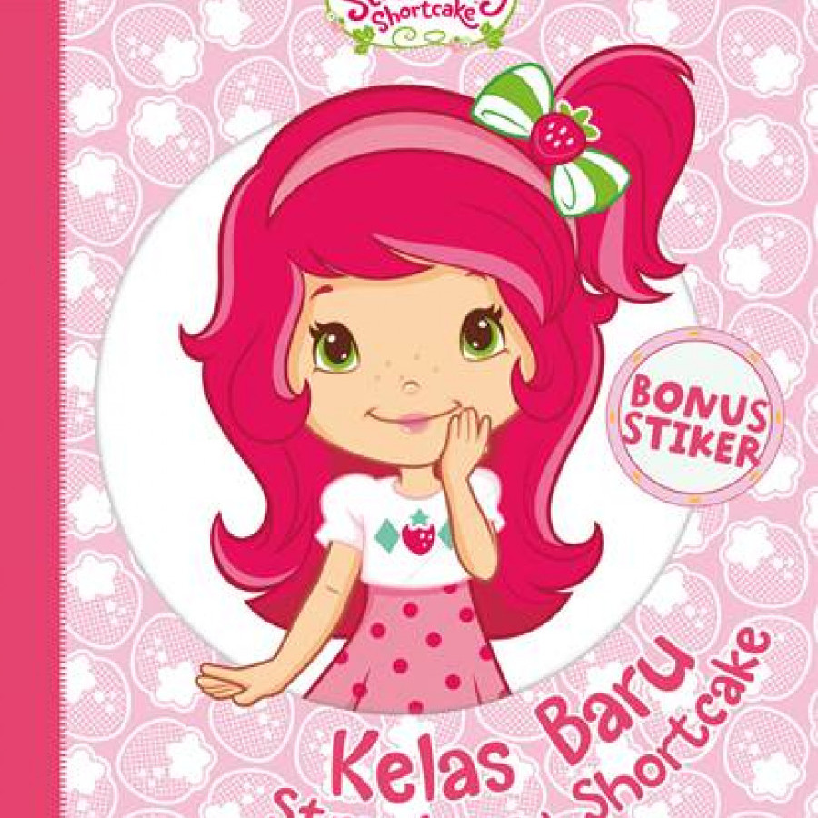 Erlangga For Kids - Strawberry Shortcake: Kelas Baru Strawberry Shortcake # -